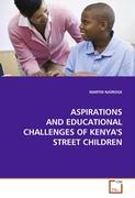 ASPIRATIONS AND EDUCATIONAL CHALLENGES OF KENYA'S STREET CHILDREN - NJOROGE, MARTIN