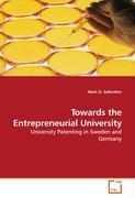 Towards the Entrepreneurial University - Sellenthin, Mark O.