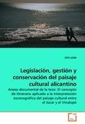 Legislación, gestión y conservación del paisaje cultural alicantino - LEON, OTO