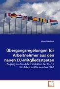 Übergangsregelungen für Arbeitnehmer aus den neuen EU-Mitgliedsstaaten - Ottichová, Alena
