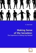Making Sense of the Senseless: - Smith, D. Chad