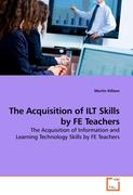 The Acquisition of ILT Skills by FE Teachers - Killeen, Martin