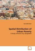 Spatial Distribution of Urban Poverty - Islam, Kazi Saiful