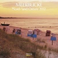 Meerblicke Nord- und Ostsee 2012. Broschürenkalender