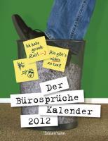 Der Bürosprüche-Kalender 2012