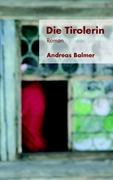 Die Tirolerin - Balmer, Andreas