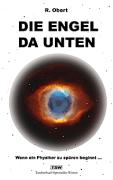 DIE ENGEL DA UNTEN - Obert, R.