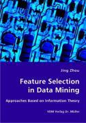 Feature Selection in Data Mining - Zhou, Jing