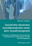 Geschichte deutscher Sozialdemokratie unter dem Sozialistengesetz - Tobegen, Michael