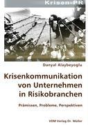 Krisenkommunikation von Unternehmen in Risikobranchen - Alaybeyoglu, Danyal
