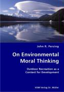 On Environmental Moral Thinking - Persing, John R.