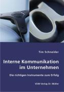 Interne Kommunikation im Unternehmen - Schneider, Tim