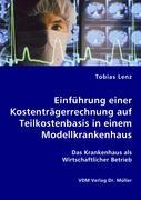 Einführung einer Kostenträgerrechnung auf Teilkostenbasis in einem Modellkrankenhaus - Lenz, Tobias