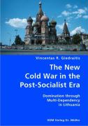 The New Cold War in the Post-Socialist Era - Giedraitis, Vincentas R.