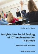 Insights into Social Ecology of ICT Implementation - Wong, Emily M. L.