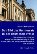 Das Bild des Bundesrats in der deutschen Presse - Breuckmann, Wiebke