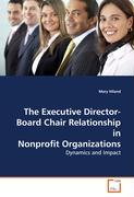 The Executive Director-Board Chair Relationship in   Nonprofit Organizations - Hiland, Mary
