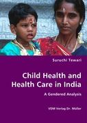 Child Health and Health Care in India - Tewari, Suruchi