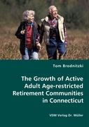 The Growth of Active Adult Age-restricted Retirement Communities in Connecticut - Brodnitzki, Tom