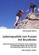 Lebensqualität von Frauen mit Brustkrebs - Ehret, Christoph