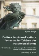 Écriture féminine/Escritura femenina im Zeichen des Postkolonialismus - Bouge, Sylvie