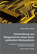 Entwicklung von Wegsensoren eines hexapodischen Messsystems - Abou Alam, Amir