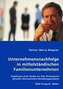 Unternehmensnachfolge in mittelständischen Familienunternehmen - Wagner, Rainer Maria