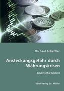 Ansteckungsgefahr durch Währungskrisen - Scheffler, Michael
