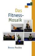 Das Fitness-Mosaik - Paulitz, Benno
