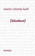 Blindtext - Schmitz-Kuhl, Martin