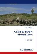 A Political History of West Timor - Farram, Steven