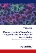 Measurements of Nanofluids Properties and Heat Transfer Computation - VAJJHA, RAVIKANTH; DAS, DEBENDRA