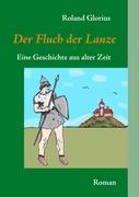 Der Fluch der Lanze - Glorius, Roland
