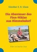 Die Abenteuer des Finn-Niklas aus Himmelsdorf - Glass, Günther E. R.