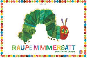 Raupe Nimmersatt und Freunde Posterkalender 2012