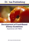 Development of Food-Based Dietary Guidelines - Safety Authority, EFSA - European Food