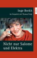 Nicht nur Salome und Elektra - Borkh, Inge; Voigt, Thomas