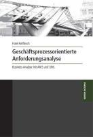 Geschäftsprozessorientierte Anforderungsanalyse - Rohfleisch, Frank