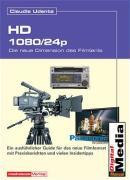 1080/24P - Die neue Dimension des Filmens. - Udenta, Claudia