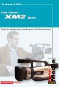 Das Canon XM-2 Buch - Reil, Andreas A.