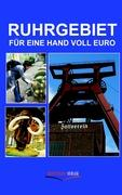 Ruhrgebiet für eine Hand voll Euro - Peters, Ulrike Katrin; Raab, Karsten-Thilo