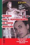Gimnasia para el rejuvenecimiento del rostro masculino