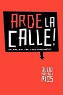 Arde La Calle! - Martinez Rios, Julio