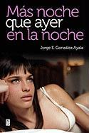 Mas Noche Que Ayer En La Noche - Gonzalez, Jorge