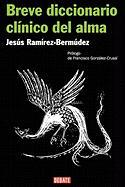 Breve Diccionario Clinico del Alma - Ramirez-Bermudez, Jesus