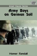 Army Boys on German Soil - Randall, Homer
