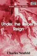 Under the Rebel's Reign - Neufeld, Charles