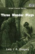 Three Wonder Plays - Gregory, Lady I. a.