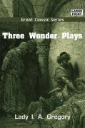 Three Wonder Plays - Gregory, Lady I. a.