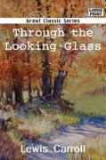 Through the Looking-Glass - Carroll, Lewis